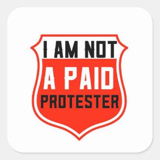 NO un PEGATINA PAGADO de la PROTESTA, añade la