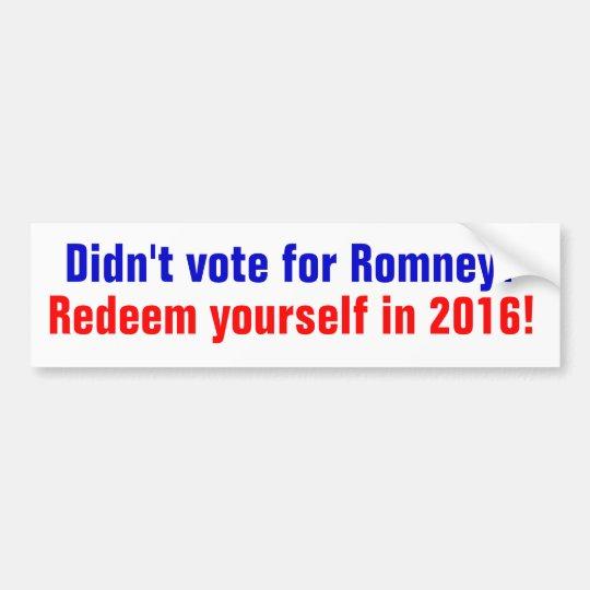 ¿No votó por Romney? Redímase en 2016 Pegatina Para Coche