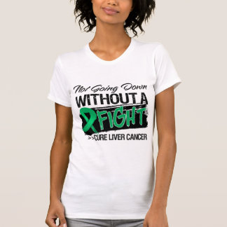 No yendo abajo sin una lucha - cáncer de hígado camiseta