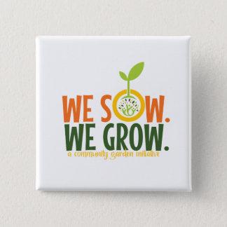 Nos sembramos crecemos el botón cuadrado