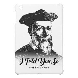 Nostradamus: Le dije tan