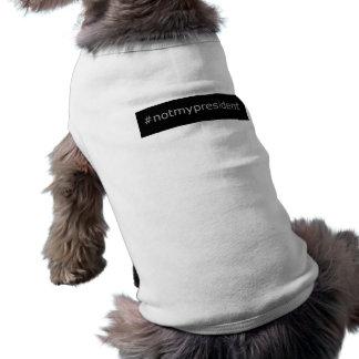 ¡#notmypresident - suéter del mascota - NINGÚN