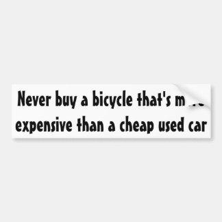 Nunca compre una bicicleta que sea más costosa… pegatina para coche