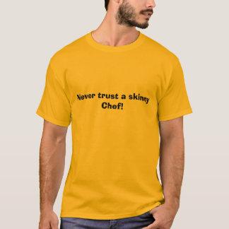 ¡Nunca confíe en a un cocinero flaco! Camiseta