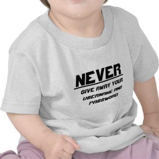 Nunca dé lejos su username y contraseña camisetas