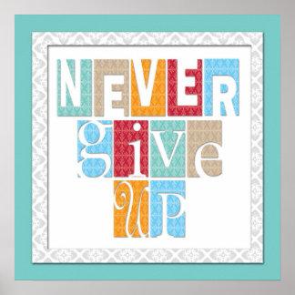 Nunca dé para arriba el poster de motivación de la
