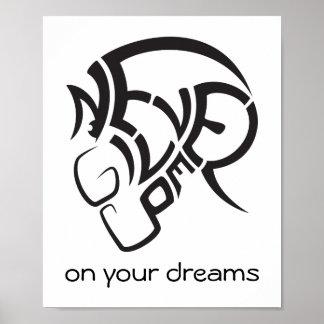 Nunca dé para arriba en sus sueños. Cartel fresco Póster