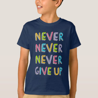 Nunca dé para arriba la camisa
