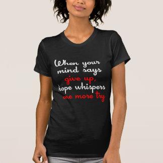 Nunca dé para arriba la camiseta