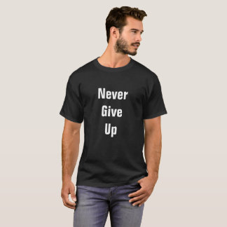 Nunca dé para arriba la camiseta corta de los