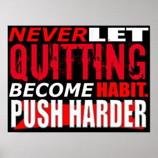 Nunca deje el abandono hacen un poster del hábito