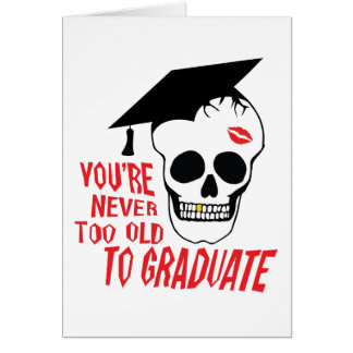 Nunca demasiado viejo graduar tarjeta