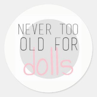 Nunca demasiado viejo para los pegatinas de las pegatina redonda
