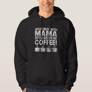 Nunca ensucie con café de mamá Before She Has Her Sudadera