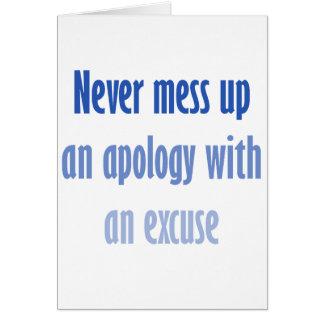 Nunca ensucie una disculpa con una excusa felicitaciones