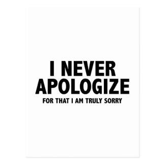 Nunca me disculpo. Para eso lo siento verdad Postal