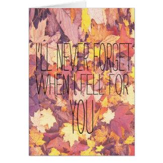 Nunca olvidaré cuando me caí para usted las hojas tarjeta de felicitación