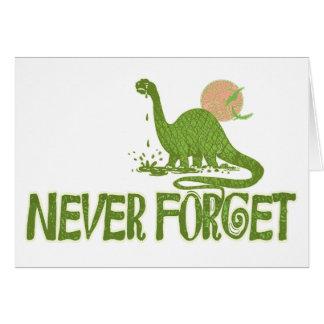 Nunca olvide el dinosaurio tarjeta de felicitación