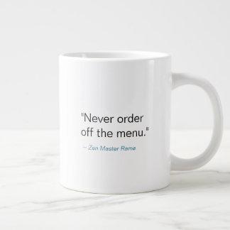 Nunca ordene del menú -- Taza