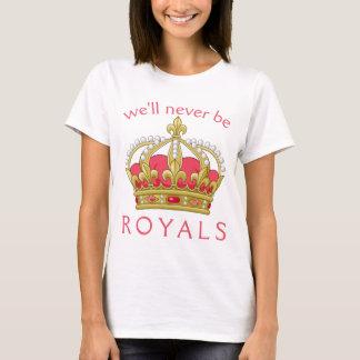 Nunca seremos Royals Camiseta