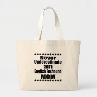 Nunca subestime a la mamá del raposero inglés bolso de tela gigante