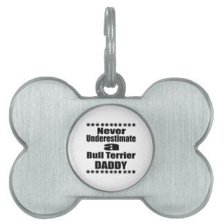Nunca subestime al papá de bull terrier placa para mascotas