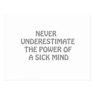 Nunca subestime el poder de la mente enferma postal