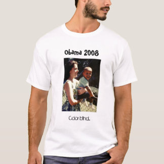 Obama con su madre, daltónico…, Obama 2008 Camiseta