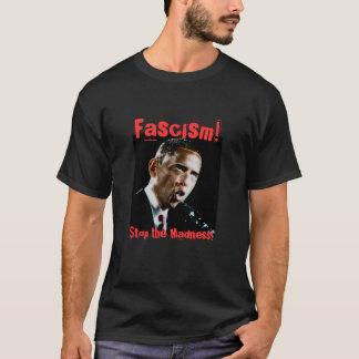 ¡Obama, fascismo! ¡, Pare la locura! Camiseta