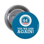 Obama - hicimos sí OTRA VEZ Pin