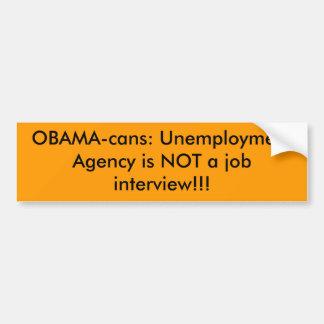 OBAMA-latas: La agencia del desempleo no es un tra Etiqueta De Parachoque