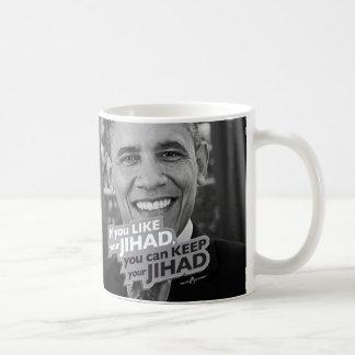 OBAMA si usted tiene gusto de su Jihad… Taza De Café