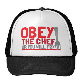Obedezca al cocinero o usted freirá gorra