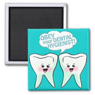 Obedezca al higienista dental imán