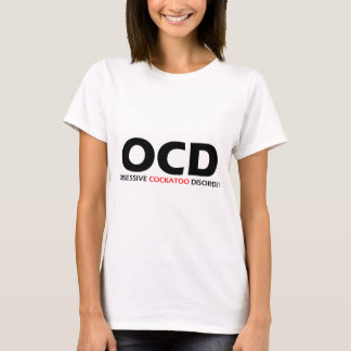 OCD - Desorden obsesivo del Cockatoo Camiseta