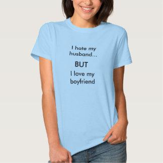Odio mi marido…, PERO amo a mi novio Camisetas