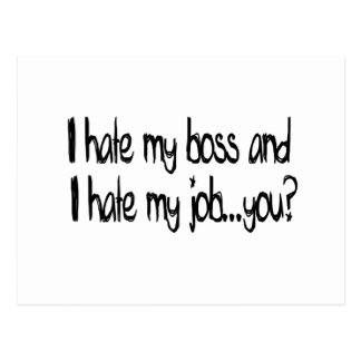 ¿Odio mi trabajo y odio mi jefe… usted? Postal