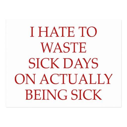 Odio perder días enfermos en realmente estar postal