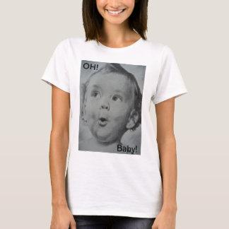 ¡Oh, bebé! Camiseta