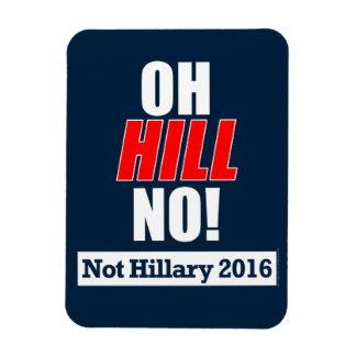 ¡Oh colina no! Anti-Hillary divertida Clinton 2016 Imán Flexible