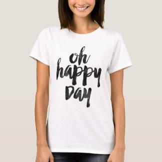 Oh día feliz camiseta