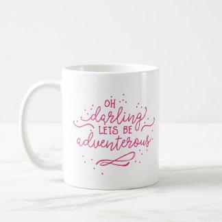 Oh el querido, nos dejó ser Adventerous Taza De Café