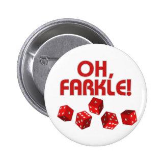 ¡Oh, Farkle! Chapa Redonda De 5 Cm