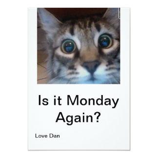 ¿Oh ningún, su lunes otra vez? ¡Tarjeta divertida Invitación 12,7 X 17,8 Cm