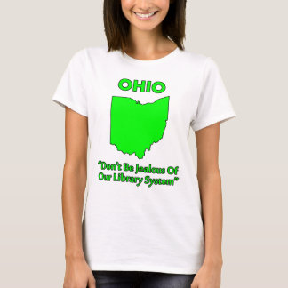 Ohio - no sea celoso de nuestro sistema camiseta