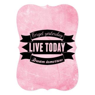 Olvide ayer, viva hoy, sueño mañana invitación personalizada