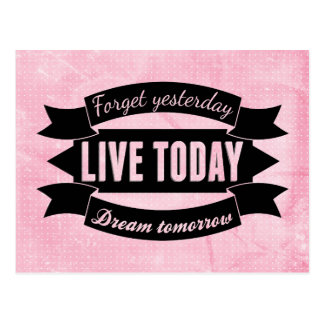 Olvide ayer, viva hoy, sueño mañana postal