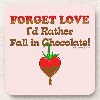 Olvide el amor que caería bastante en chocolate posavasos de bebida