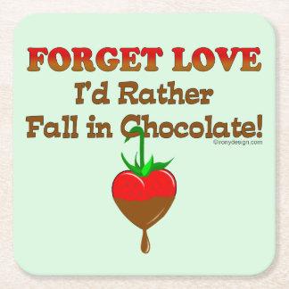 Olvide el amor que caería bastante en chocolate posavasos desechable cuadrado