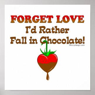 Olvide el amor que caería bastante en chocolate póster